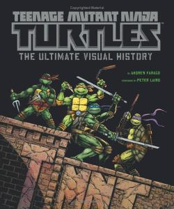 Teenage Mutant Ninja Turtles- The Ultimate Visual History (cover)